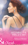 Becoming the Prince's Wife (Mills & Boon Cherish) (Princes of Europe, Book 2)