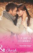 A Brevia Beginning (Mills & Boon Cherish)
