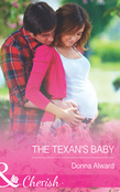 The Texan's Baby (Mills & Boon Cherish)