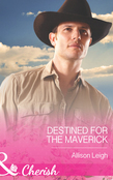 Destined for the Maverick (Mills & Boon Cherish) (Montana Mavericks: 20 Years in the Saddle!, Book 1)