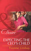 Expecting the CEO's Child (Mills & Boon Desire)