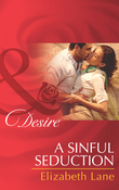 A Sinful Seduction (Mills & Boon Desire)
