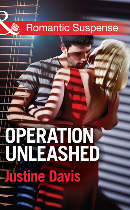 Operation Unleashed (Mills & Boon Romantic Suspense)