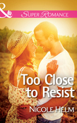 Too Close to Resist (Mills & Boon Superromance)