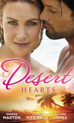 Desert Hearts: Sheikh Without a Heart / Heart of the Desert / The Sheikh's Destiny (Mills & Boon M&B)