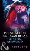 Possessed by an Immortal (Mills & Boon Nocturne)