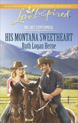 His Montana Sweetheart (Mills & Boon Love Inspired) (Big Sky Centennial, Book 3)