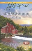 Blue Ridge Reunion (Mills & Boon Love Inspired) (Barrett's Mill, Book 1)