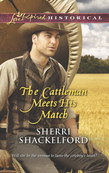 The Cattleman Meets His Match (Mills & Boon Love Inspired Historical)