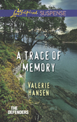 A Trace Of Memory (Mills & Boon Love Inspired Suspense) (The Defenders, Book 4)
