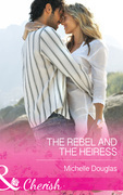 The Rebel and the Heiress (Mills & Boon Cherish) (The Wild Ones, Book 2)