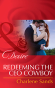 Redeeming the CEO Cowboy (Mills & Boon Desire) (The Slades of Sunset Ranch, Book 4)