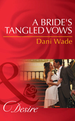A Bride's Tangled Vows (Mills & Boon Desire) (Mill Town Millionaires, Book 1)
