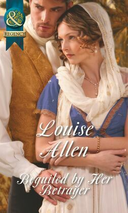 Beguiled by Her Betrayer (Mills & Boon Historical)