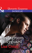 Bridegroom Bodyguard (Mills & Boon Intrigue) (Shotgun Weddings, Book 3)