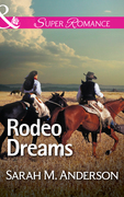 Rodeo Dreams (Mills & Boon Superromance)