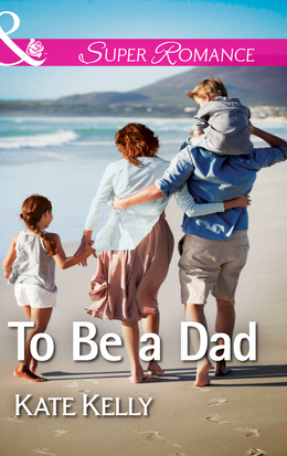To Be a Dad (Mills & Boon Superromance)