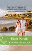 Return to Pelican Inn (Mills & Boon Heartwarming) (Love by Design, Book 1)