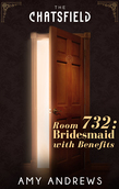 Room 732: Bridesmaid with Benefits (A Chatsfield Short Story, Book 13)