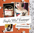 Style Me Vintage: Accessories