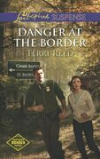 Danger at the Border (Mills & Boon Love Inspired Suspense) (Northern Border Patrol, Book 1)