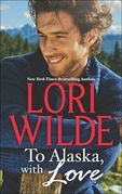 To Alaska, With Love: A Touch of Silk (The Bachelors of Bear Creek, Book 1) / A Thrill to Remember (The Bachelors of Bear Creek, Book 4)