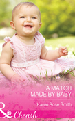 A Match Made by Baby (Mills & Boon Cherish) (The Mommy Club, Book 2)