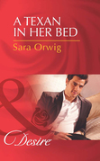 A Texan in Her Bed (Mills & Boon Desire) (Lone Star Legends, Book 2)