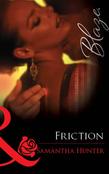 Friction (Mills & Boon Blaze)