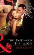 The Honeymoon That Wasn't (Mills & Boon Blaze)