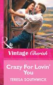 Crazy For Lovin' You (Mills & Boon Vintage Cherish)