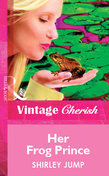 Her Frog Prince (Mills & Boon Vintage Cherish)
