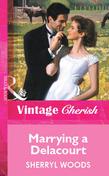 Marrying a Delacourt (Mills & Boon Vintage Cherish)