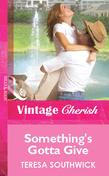 Something's Gotta Give (Mills & Boon Vintage Cherish)