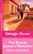 The Beauty Queen's Makeover (Mills & Boon Vintage Cherish)