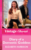 Diary of a Domestic Goddess (Mills & Boon Vintage Cherish)