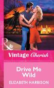 Drive Me Wild (Mills & Boon Vintage Cherish)