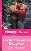 His Arch Enemy's Daughter (Mills & Boon Vintage Cherish)