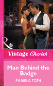 Man Behind The Badge (Mills & Boon Vintage Cherish)