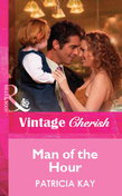 Man Of The Hour (Mills & Boon Vintage Cherish)