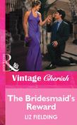 The Bridesmaid's Reward (Mills & Boon Vintage Cherish)