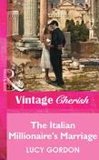 The Italian Millionaire's Marriage (Mills & Boon Vintage Cherish)