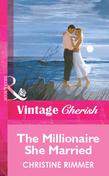 The Millionaire She Married (Mills & Boon Vintage Cherish)