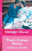Travis Comes Home (Mills & Boon Vintage Cherish)