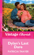Dylan's Last Dare (Mills & Boon Vintage Cherish)