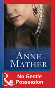 No Gentle Possession (Mills & Boon Modern) (The Anne Mather Collection)