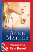 Storm in a Rain Barrel (Mills & Boon Modern) (The Anne Mather Collection)