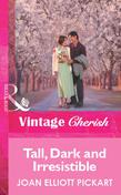 Tall, Dark And Irresistible (Mills & Boon Vintage Cherish)