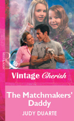 The Matchmakers' Daddy (Mills & Boon Vintage Cherish)