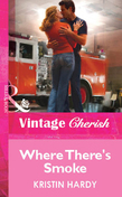 Where There's Smoke (Mills & Boon Vintage Cherish)